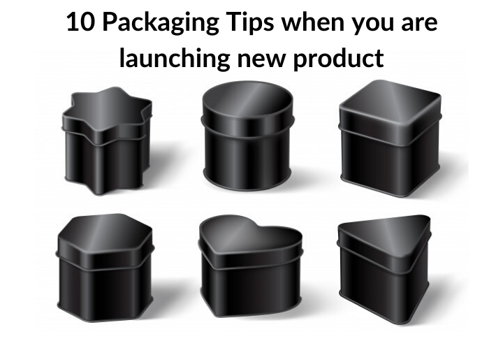 10 Packaging Tips when you are launching new product