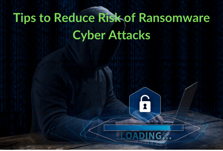 Reduce Risk of Ransomware Cyber Attacks (1)
