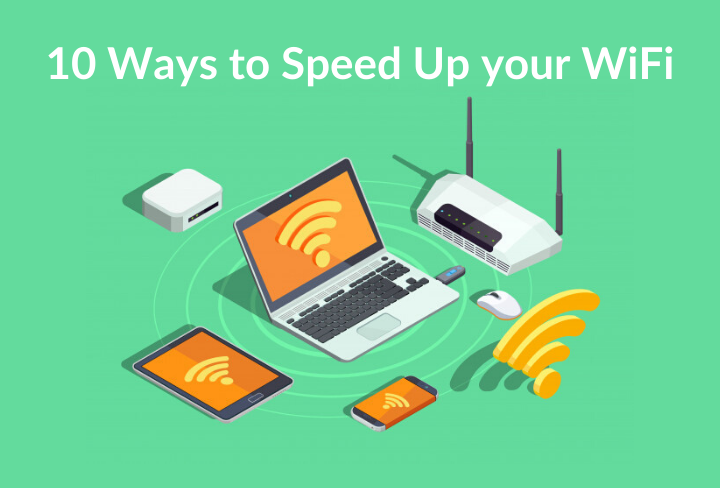 10 ways to speed up your WiFi