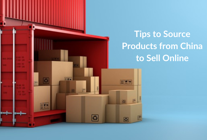 Tips to Source Products from China to Sell Online