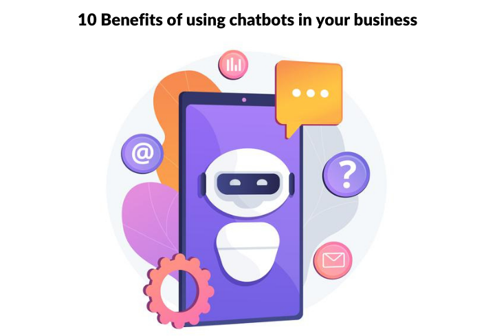10 Benefits of using chatbots in your business (1)