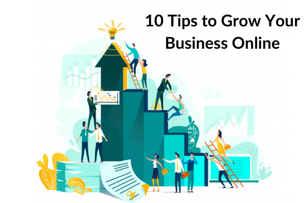 10 Tips to Grow Your Business Online